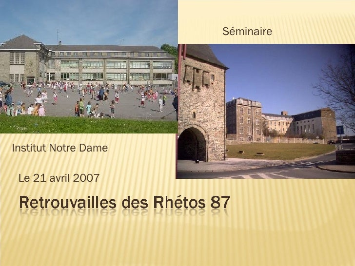 Le 21 avril 2007 Institut Notre Dame Séminaire