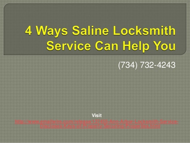 (734) 732-4243  Visit  http://www.emailwire.com/release/137455-Ann-Arbor-Locksmith-Service-  Discloses-Keys-of-Properly-Se...
