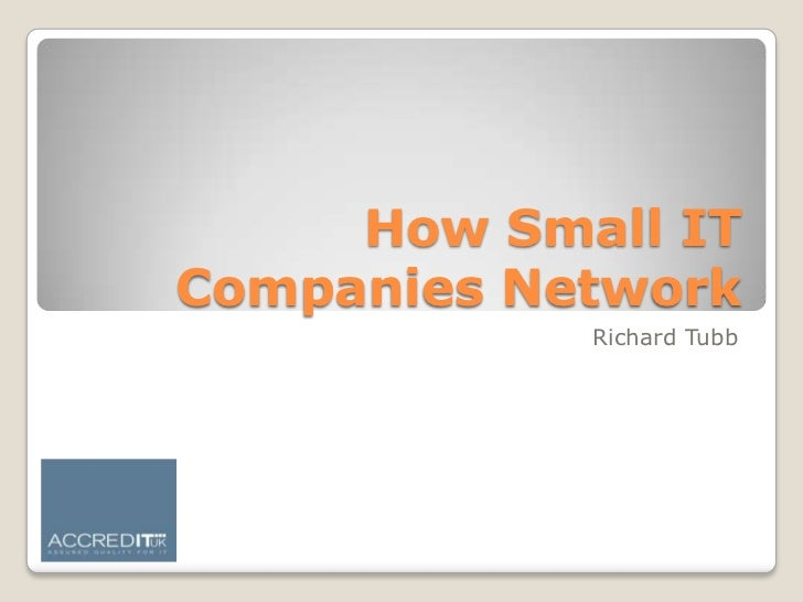 How Small IT Companies Network<br />Richard Tubb<br />