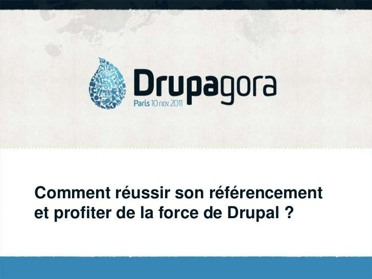 Comment réussir son référencementet profiter de la force de Drupal ?
