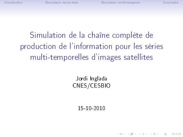 Introduction Simulateur mono-date Simulateur multi-temporel Conclusion Simulation de la chaîne complète de production de l...