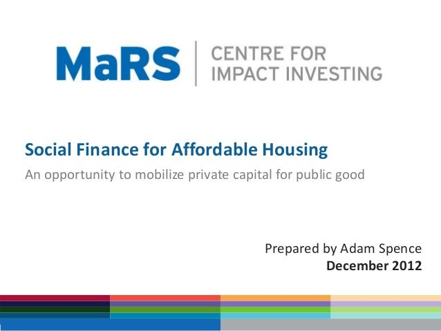 Social Finance for Affordable HousingAn opportunity to mobilize private capital for public good                           ...