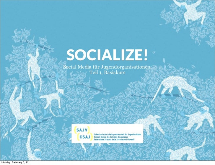 SOCIALIZE!                         Social Media für Jugendorganisationen:                                    Teil 1, Basis...