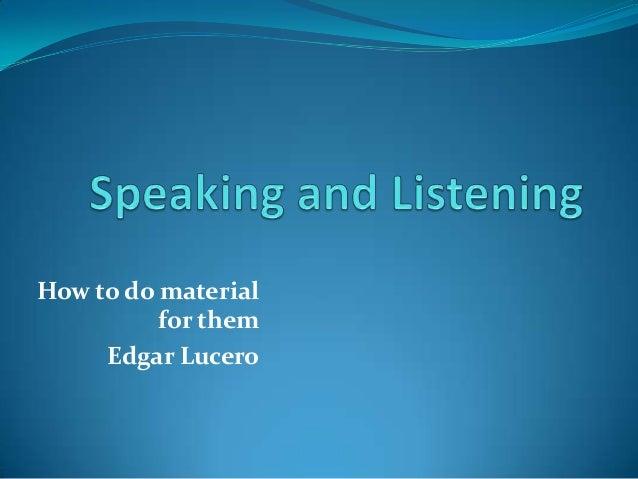 Presentation  speaking and listening