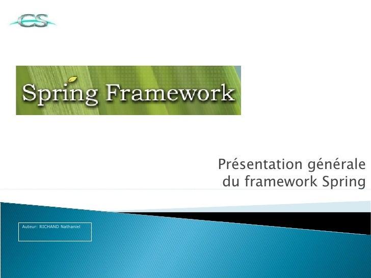 Présentation générale du framework Spring Auteur: RICHAND Nathaniel