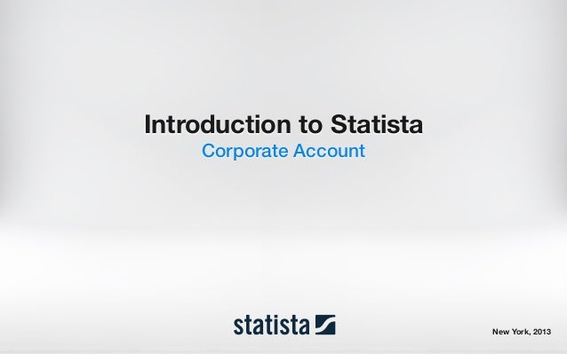 Introduction to Statista Corporate Account New York, 2013