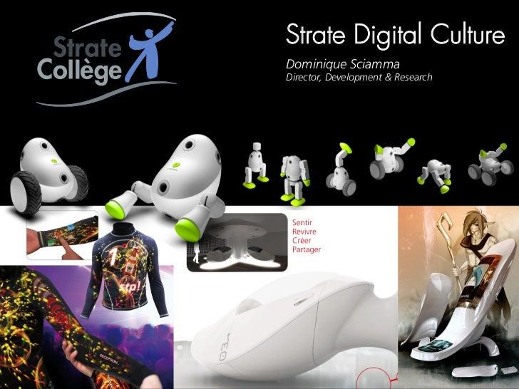 Strate Digital CultureDominique SciammaDirector, Development & Research