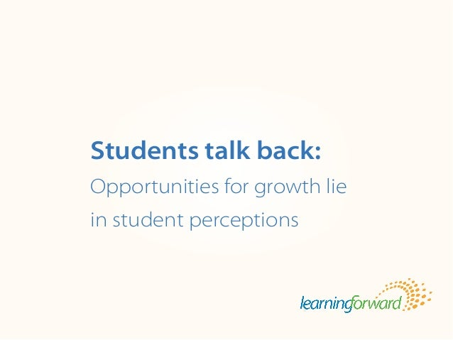 Students talk back: Opportunities for growth lie in student perceptions