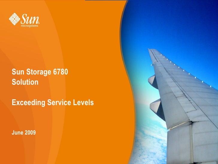 Sun Storage 6780SolutionExceeding Service LevelsJune 2009   LSI Confidential                           1