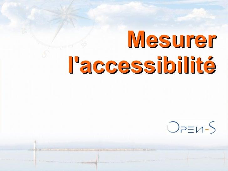 Open-S Mesurer l'accessibilité