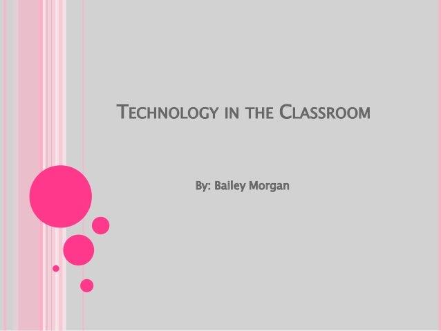Presentation tech. in the classroom