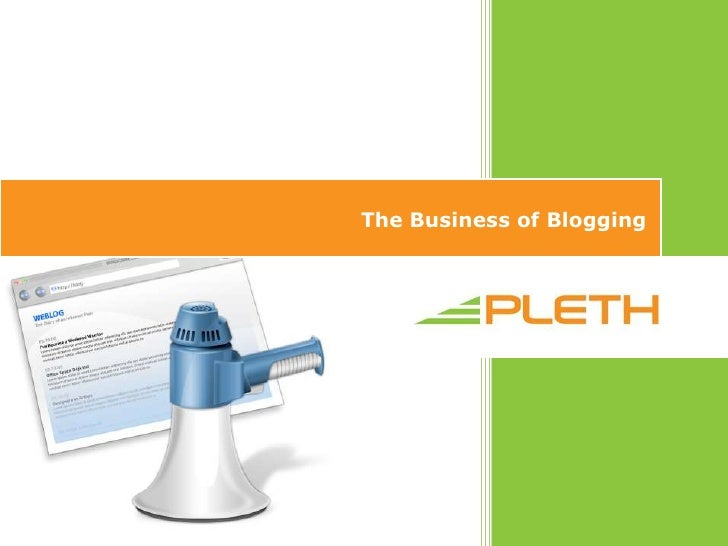 The Business of Blogging<br />