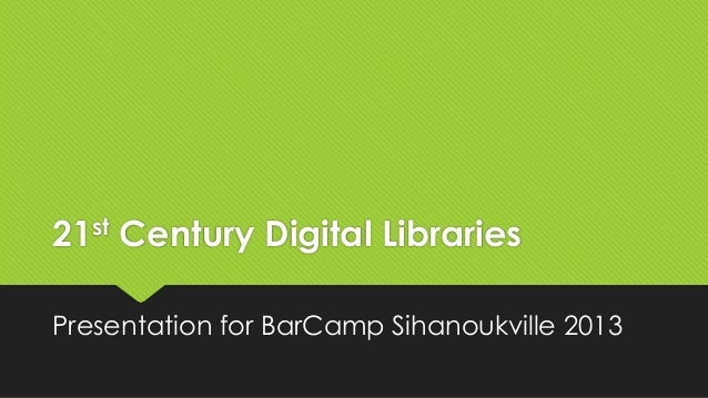 ODC BarCamp 2013 - Digital Libraries in the 21st Century
