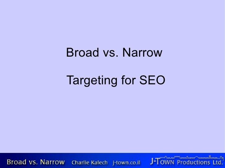 Broad vs. Narrow  Targeting for SEO