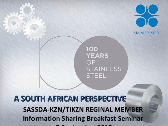 A SOUTH AFRICAN PERSPECTIVEA SOUTH AFRICAN PERSPECTIVE SASSDA-KZN/TIKZN REGINAL MEMBER Information Sharing Breakfast Semin...