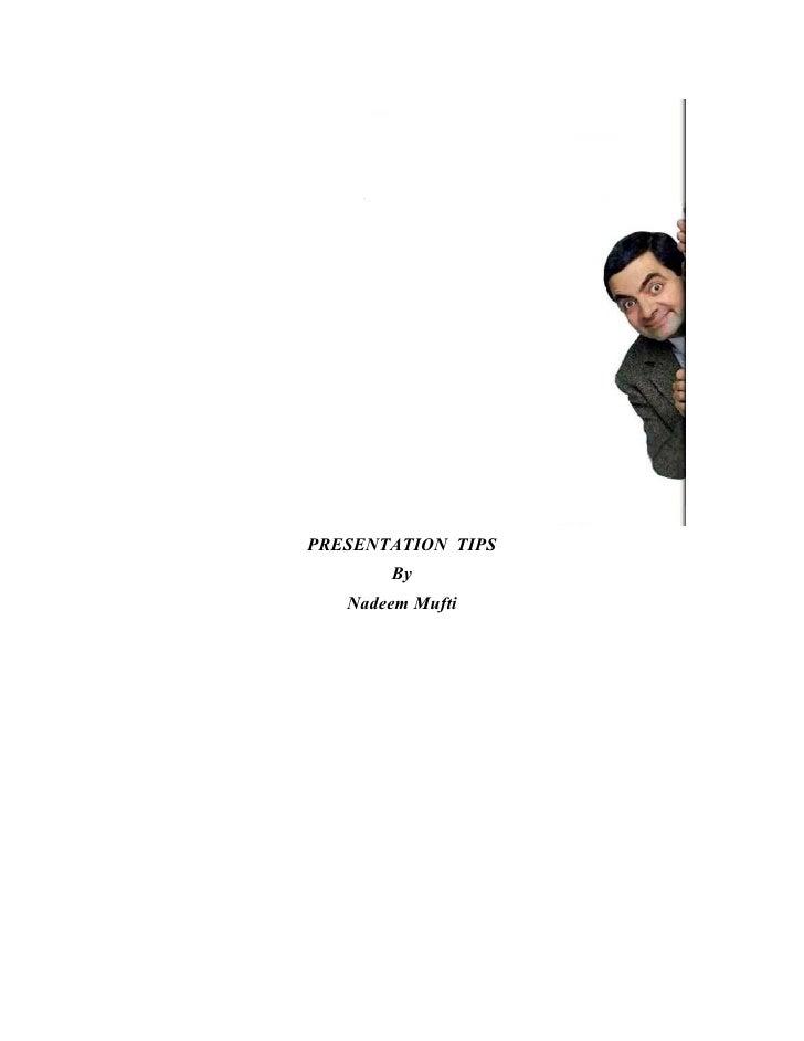 PRESENTATION TIPS       By   Nadeem Mufti