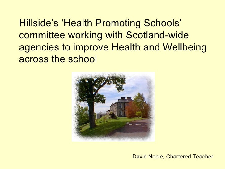Hillside's 'Health Promoting Schools' committee working with Scotland-wide agencies to improve Health and Wellbeing across...