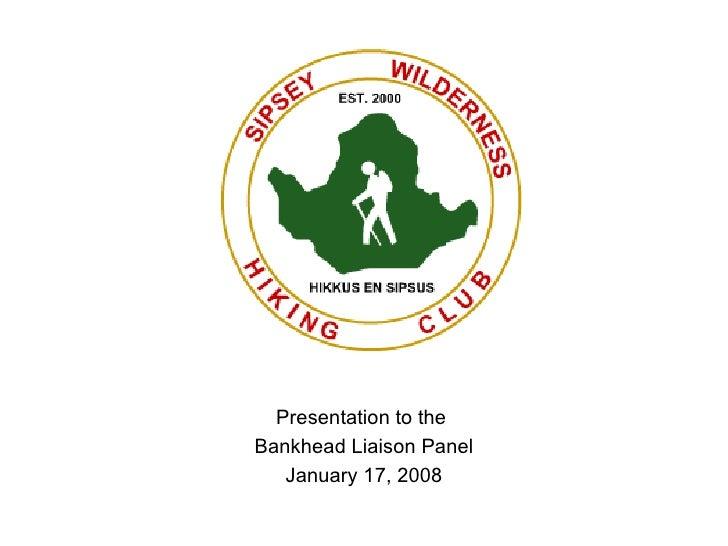 Presentation to the  Bankhead Liaison Panel January 17, 2008