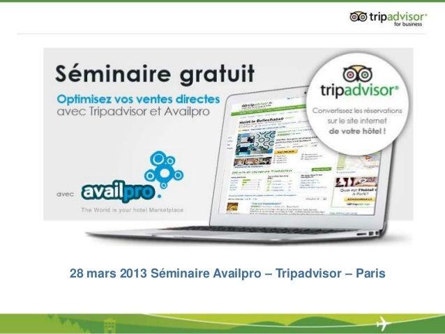 Séminaire Tripadvisor Availpro 28 mars 2013 - Intervention Tripadvisor