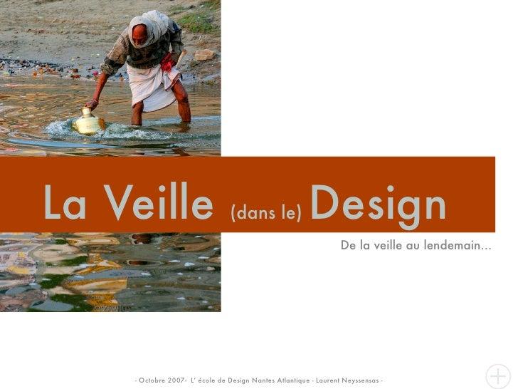 La Veille                       (dans le)               Design                                                            ...