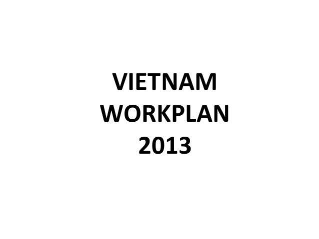 VIETNAM WORKPLAN 2013