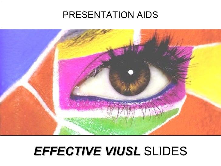 PRESENTATION AIDS EFFECTIVE VIUSL  SLIDES