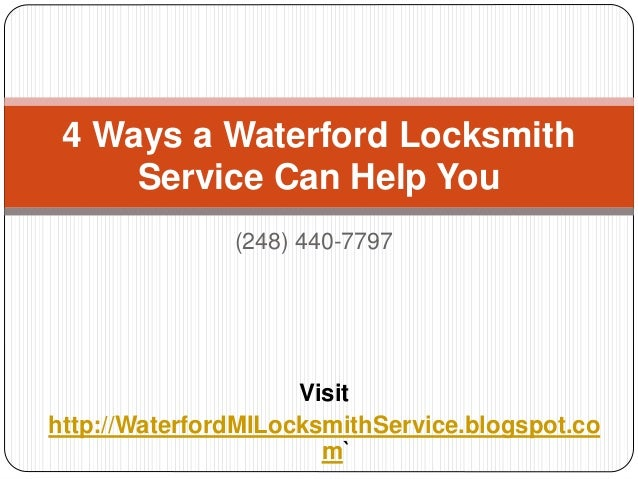 4 Ways a Waterford Locksmith  Service Can Help You  (248) 440-7797  Visit  http://WaterfordMILocksmithService.blogspot.co ...