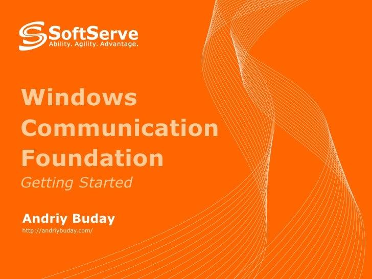 Windows Communication Foundation Getting Started Andriy Buday http://andriybuday.com/