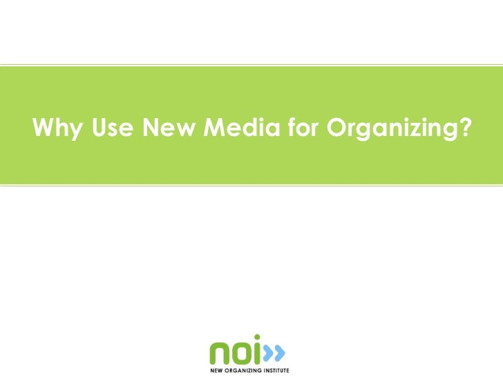 Why Use New Media for Organizing?