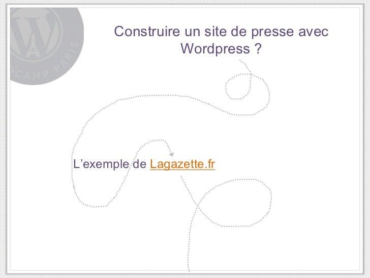 Construire un site de presse avec                 Wordpress ?L'exemple de Lagazette.fr