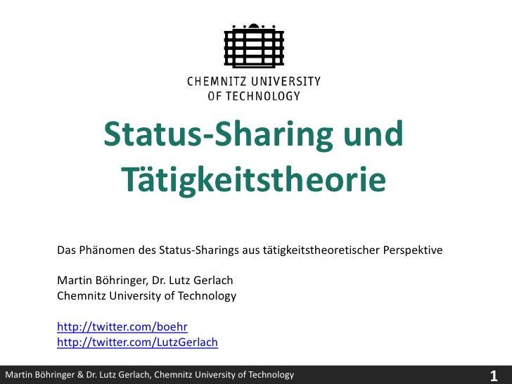 Status-Sharing und Tätigkeitstheorie<br />Das Phänomen des Status-Sharings aus tätigkeitstheoretischer Perspektive<br />Ma...