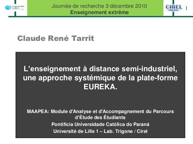 Journée de recherche 3 décembre 2010              1                  Enseignement extrêmeClaude René Tarrit L'enseignement...