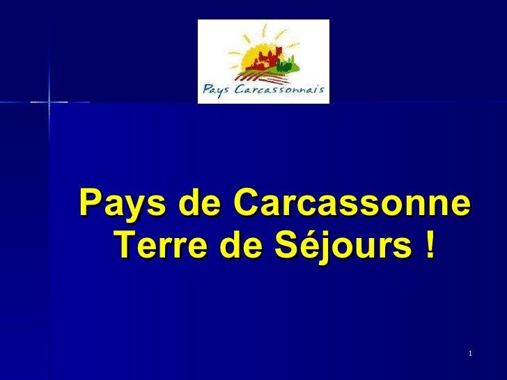 Pays de Carcassonne Terre de Séjours !