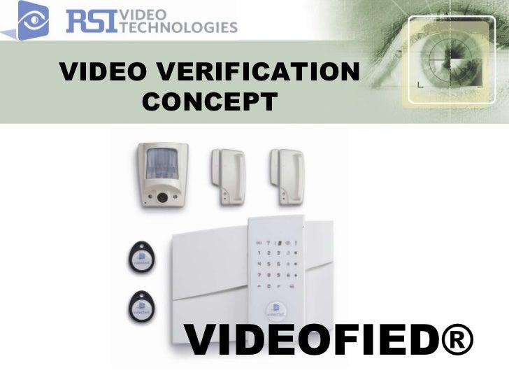 VIDEO VERIFICATION CONCEPT VIDEOFIED ®
