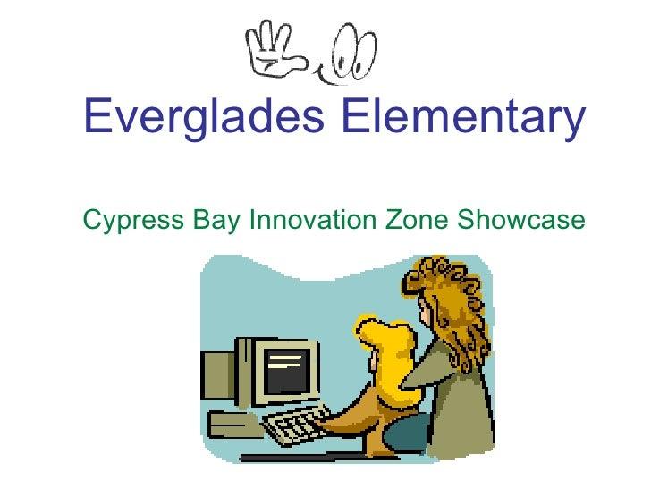 Everglades Elementary Cypress Bay Innovation Zone Showcase