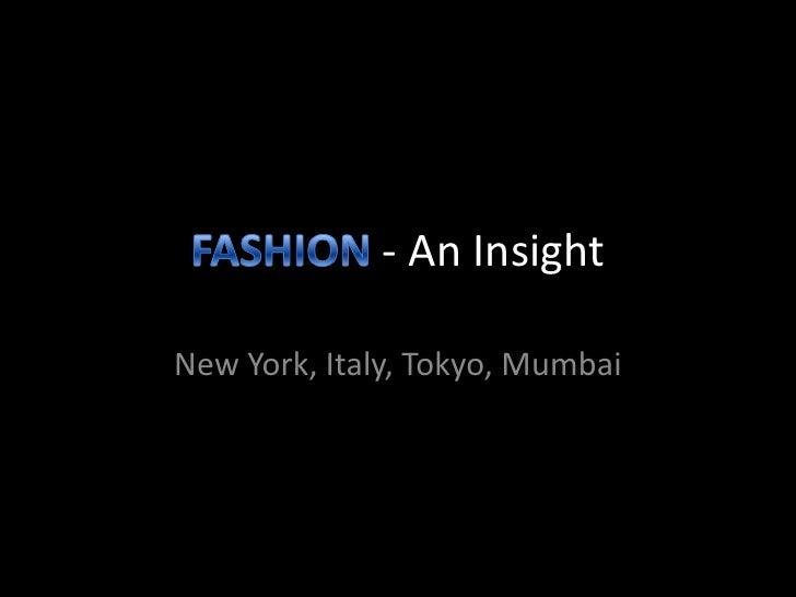- An Insight  New York, Italy, Tokyo, Mumbai