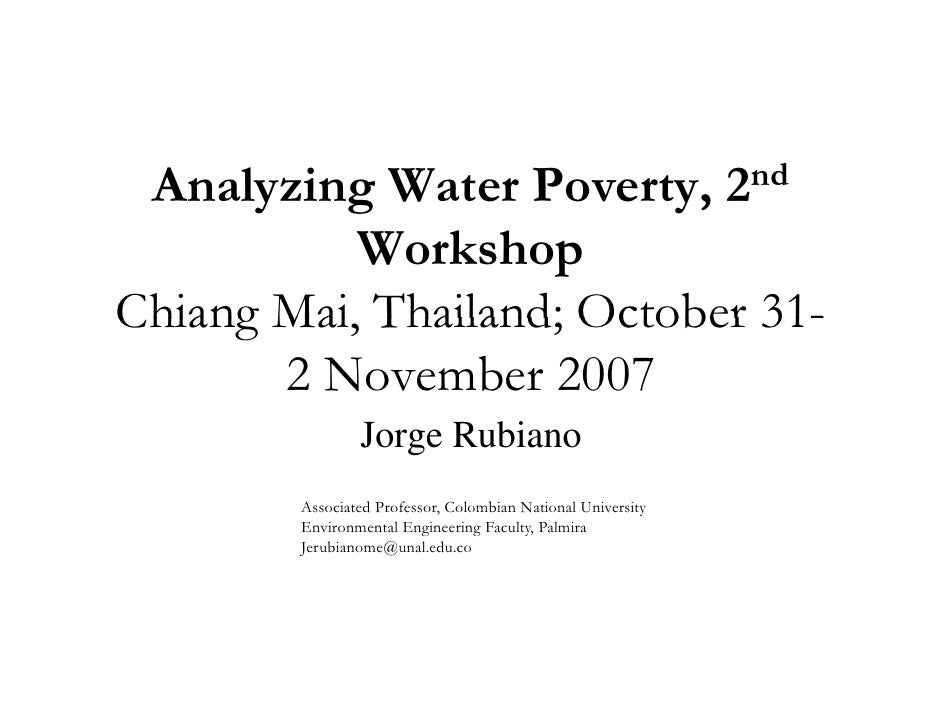 Analyzing Water Poverty, 2nd            Workshop Chiang Mai Thailand; October 31-        Mai,        2 November 2007      ...