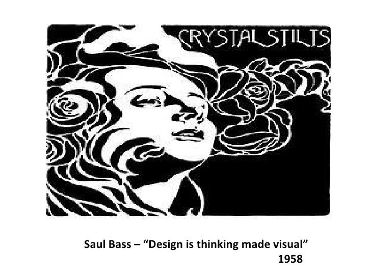 "Saul Bass – ""Design is thinking made visual""<br />                                                                      19..."