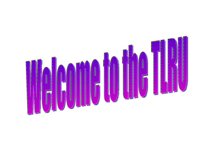 Welcome to the TLRU