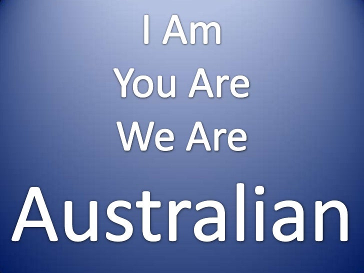 am you we australian 29 explanations to i am australia lyrics by seekers: i am, you are we are australian i'm a teller of stories i'm a singer of songs i am albert namatjira.