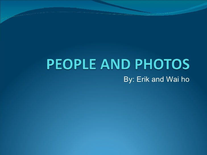 Wai Ho and Erik Powerpoint