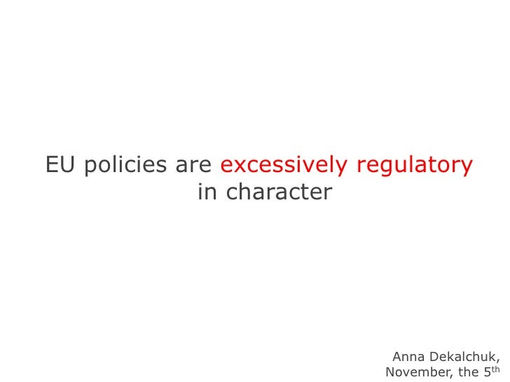 EU policies are excessively regulatory in character
