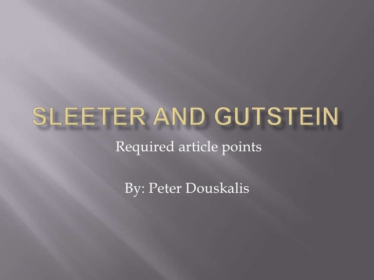 Sleeter and Gutstein<br /> Required article points<br />By: Peter Douskalis<br />
