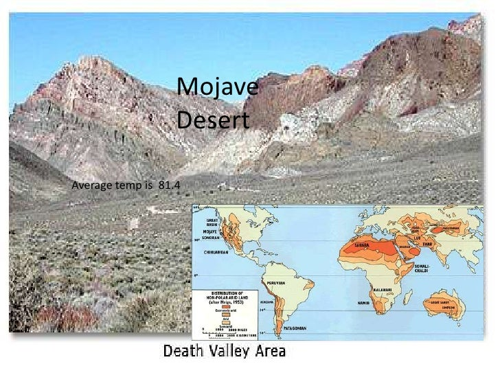 Mojave Desert<br />Average temp is  81.4<br />