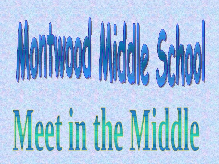 Montwood Middle School Meet in the Middle