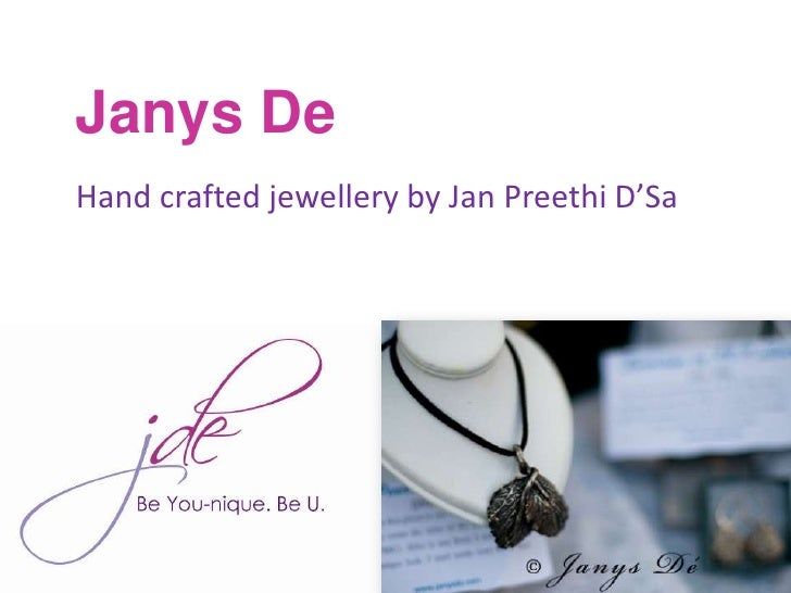 Janys De<br />Hand crafted jewellery by Jan PreethiD'Sa<br />