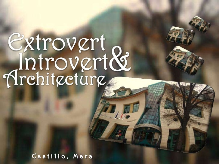 introvert and extrovert architecture