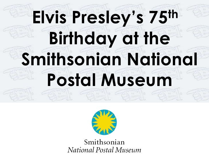 Elvis Presley's 75th Birthday at the Smithsonian National Postal Museum<br />