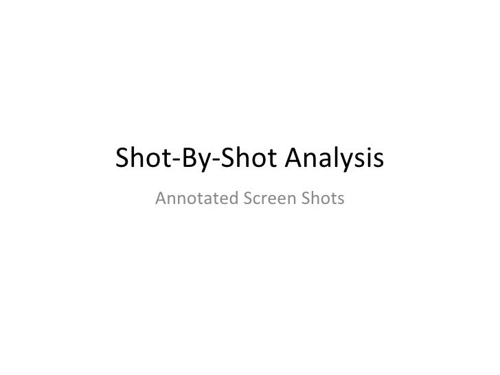 Shot-By-Shot Analysis Annotated Screen Shots