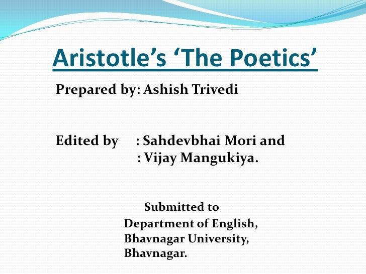 Aristotle's 'The Poetics'<br />Prepared by: AshishTrivedi<br />Edited by     : Sahdevbhai Mori and<br />             : Vi...